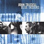 John Trudell Blue Indians