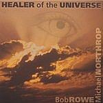 Bob Rowe Healer Of The Universe
