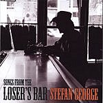 Stefan George Songs From The Loser's Bar