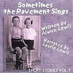 Alwyn Lewis Sometimes The Pavement Sings