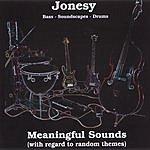 Jonesy Meaningful Sounds (With Regard To Random Themes)