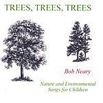 Bob Neary Trees, Trees, Trees