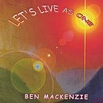 Ben Mackenzie Let's Live As One
