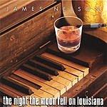 James Nelson The Night The Moon Fell On Louisiana