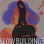 Slow Buildings Good Things Happen