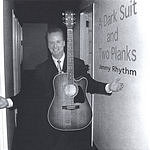 Jimmy Rhythm A Dark Suit And Two Planks
