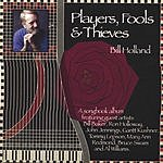 Bill Holland Players, Fools & Thieves