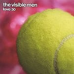 The Visible Men Love:30