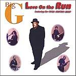 Bigg Love On The Run