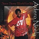 Adero Neely Save Some World For Me (Single)