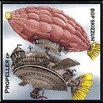 Bop Skizzum Propeller EP