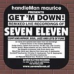 Seven Eleven Get 'M Down!