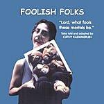 Cathy Kaemmerlen Foolish Folk