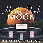 Sammy Johns & The Chevy Band Honky Tonk Moon