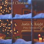 Justin K. Knight A Grand Christmas