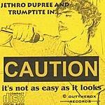 Jethro Dupree & Trumptite It's Not As Easy As It Looks