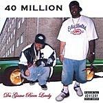 40 Million Da Game Been Lovely (Parental Advisory)
