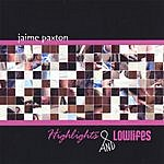 Jaime Paxton Highlights & Lowlifes