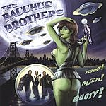 The Bacchus Brothers Funky Alien Booty