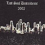 Last Soul Descendents Last Soul Descendents - 2002