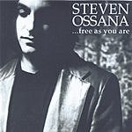 Steven Ossana ...Free As You Are