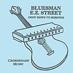 Bluesman EZ Street Goin' Down To Memphis