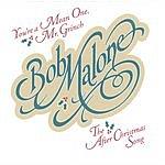 Bob Malone You're A Mean One, Mr Grinch (Single)