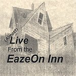 David Snyder (Almost) Live From The EazeOn Inn