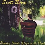 Scott Berry Blowing Smoke Rings In The Dark
