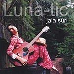 Jaia Suri Luna-tic
