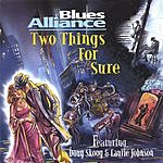 Blues Alliance Two Things For Sure