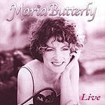 Maria Butterly Live