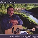 Adam Bauer Wandering Through Changes