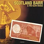 Scotland Barr & The Slow Drags Legionnaires Disease
