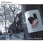 Jeff James Two Hands