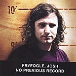 Josh Fryfogle No Previous Record