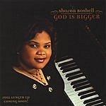 Sharon Roshell God Is Bigger