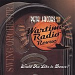 Pete Jacobs & His Wartime Radio Revue Would You Like To Dance