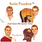 Sonic Freedom Just Give Me Some Time