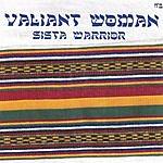 Sista Warrior Valiant Woman