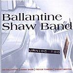 Ballantine Shaw Band Urnioc Too