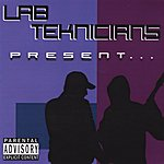 The Lab Teknicians Lab Teknicians Present... (Parental Advisory)