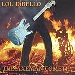 Lou DiBello The Axeman Cometh