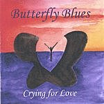 Butterfly Blues Crying For Love