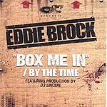 Eddie Brock Box Me In/By The Time (6-Track Remix Maxi Single)