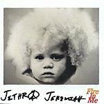 Jethro Jeremiah Fire In Me