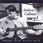 Andrew Calhoun Where Blue Meets Blue