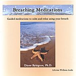 Diane Byington, Ph.D. Breathing Meditations