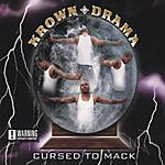 Krown Drama Cursed To Mack (Parental Advisory)