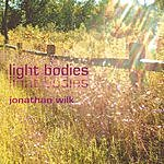 Jonathan Wilk Light Bodies